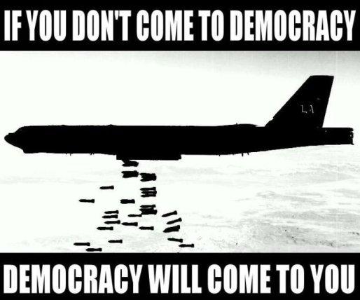 https://cencio4.files.wordpress.com/2012/09/if-you-dont-come-to-democracy.jpg?w=514&h=429